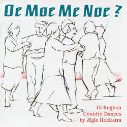 Oe Moe Me Noe? - 15 English Country Dances by Ægle Hoekstra
